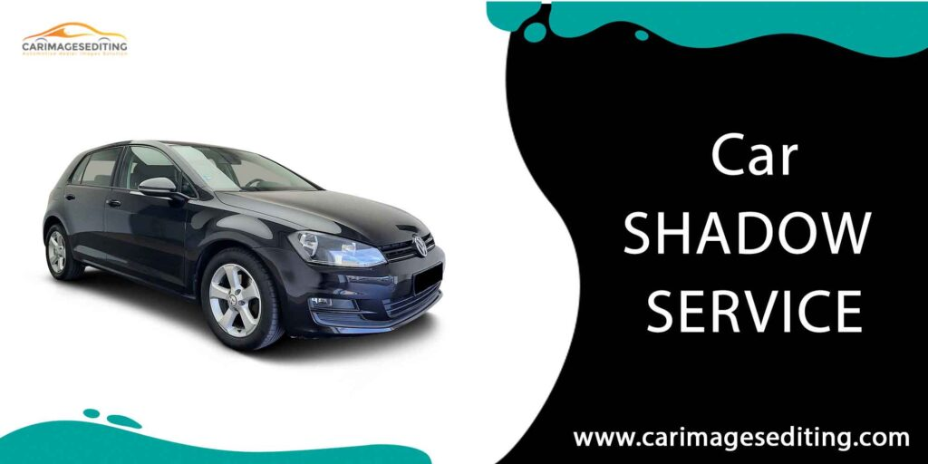 Car Shadow service with best quality