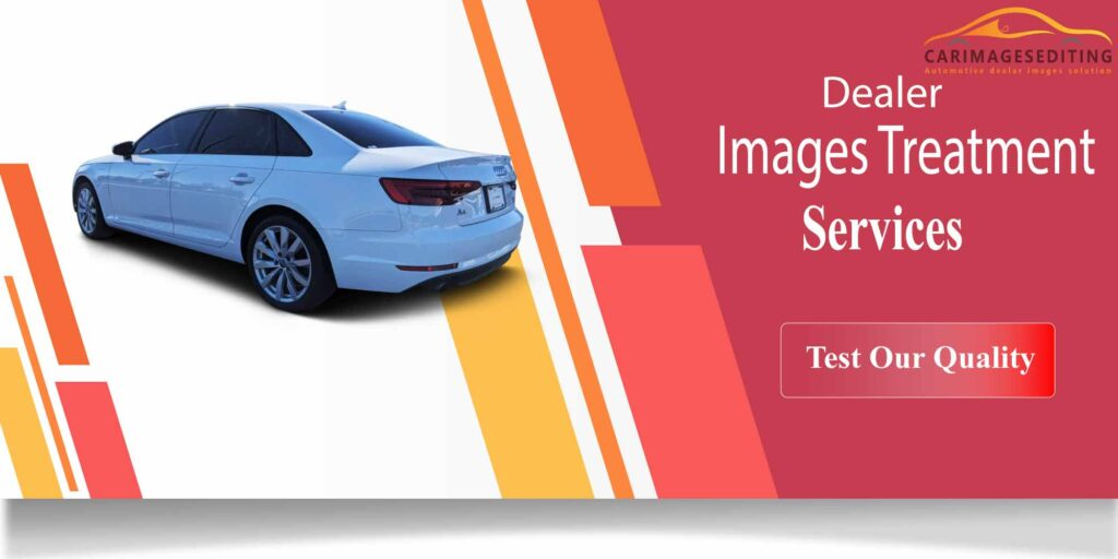 Automotive Dealer images treatment you may need to know