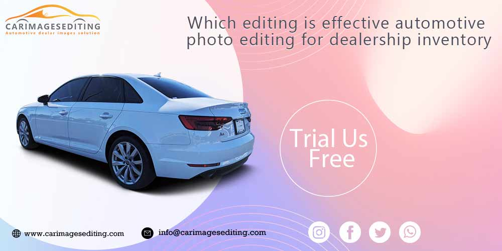 Which editing is effective automotive photo editing for dealership inventory
