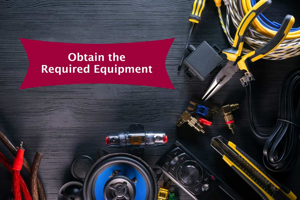 Obtain-the-Required-Equipment