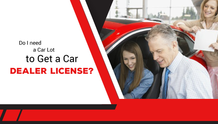 Feature-image Do I need a Car Lot to get a Car Dealer License