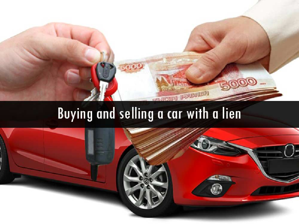 Buying-and-selling-a-car-with-a-lien- how to put a lien on car title