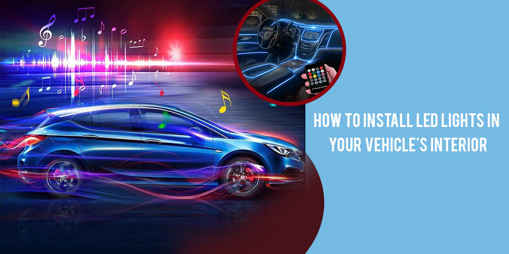 How to Install LED Lights in Your Veh
